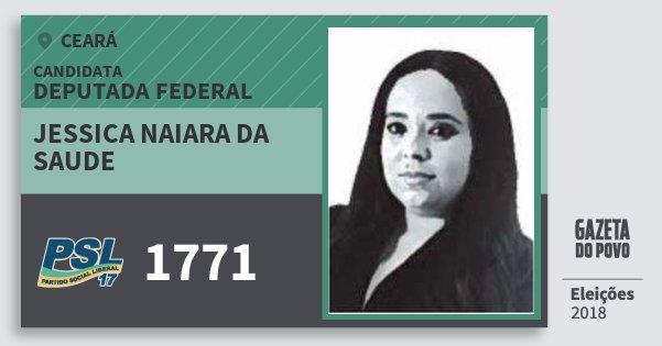 Santinho Jessica Naiara da Saude 1771 (PSL) Deputada Federal   Ceará   Eleições 2018