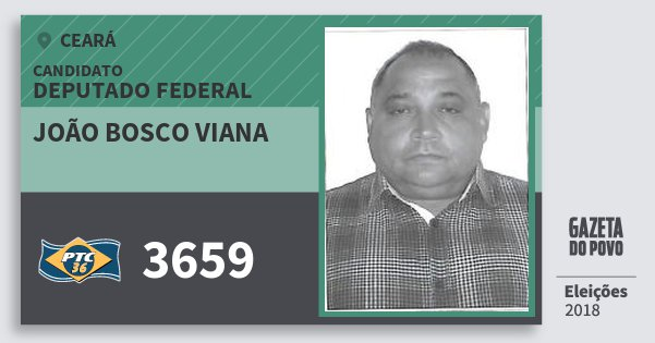Santinho João Bosco Viana 3659 (PTC) Deputado Federal | Ceará | Eleições 2018
