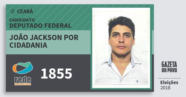 Santinho João Jackson Por Cidadania 1855 (REDE) Deputado Federal | Ceará | Eleições 2018