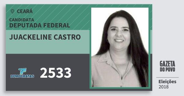 Santinho Juackeline Castro 2533 (DEM) Deputada Federal | Ceará | Eleições 2018