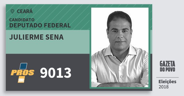 Santinho Julierme Sena 9013 (PROS) Deputado Federal | Ceará | Eleições 2018
