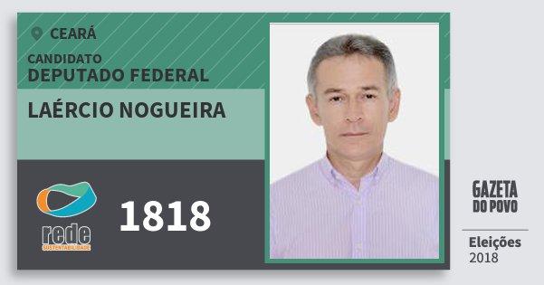 Santinho Laércio Nogueira 1818 (REDE) Deputado Federal | Ceará | Eleições 2018