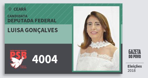 Santinho Luisa Gonçalves 4004 (PSB) Deputada Federal | Ceará | Eleições 2018