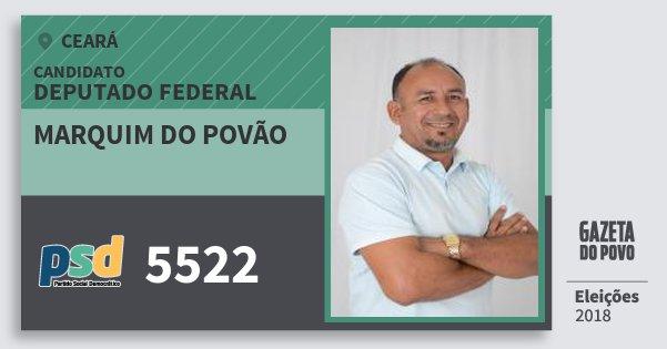 Santinho Marquim do Povão 5522 (PSD) Deputado Federal | Ceará | Eleições 2018