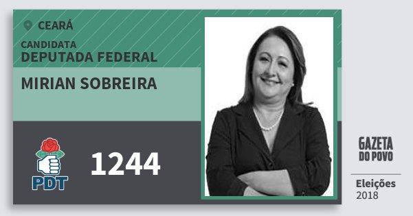 Santinho Mirian Sobreira 1244 (PDT) Deputada Federal | Ceará | Eleições 2018