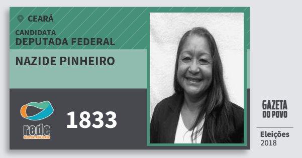 Santinho Nazide Pinheiro 1833 (REDE) Deputada Federal | Ceará | Eleições 2018