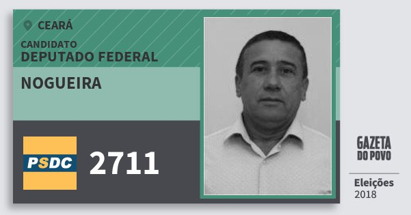 Santinho Nogueira 2711 (DC) Deputado Federal | Ceará | Eleições 2018