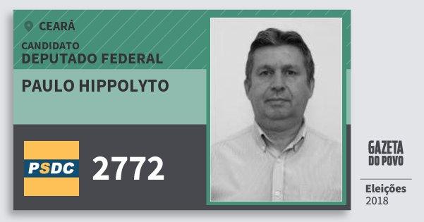 Santinho Paulo Hippolyto 2772 (DC) Deputado Federal | Ceará | Eleições 2018
