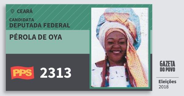 Santinho Pérola de Oya 2313 (PPS) Deputada Federal | Ceará | Eleições 2018