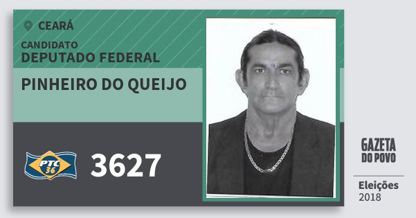 Santinho Pinheiro do Queijo 3627 (PTC) Deputado Federal | Ceará | Eleições 2018