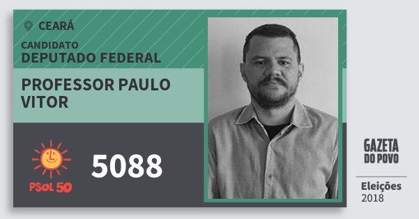 Santinho Professor Paulo Vitor 5088 (PSOL) Deputado Federal | Ceará | Eleições 2018