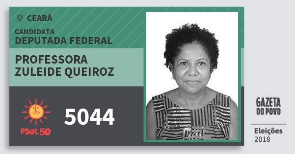 Santinho Professora Zuleide Queiroz 5044 (PSOL) Deputada Federal | Ceará | Eleições 2018
