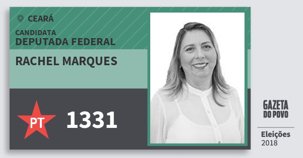 Santinho Rachel Marques 1331 (PT) Deputada Federal | Ceará | Eleições 2018