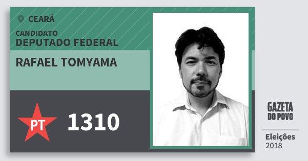 Santinho Rafael Tomyama 1310 (PT) Deputado Federal | Ceará | Eleições 2018