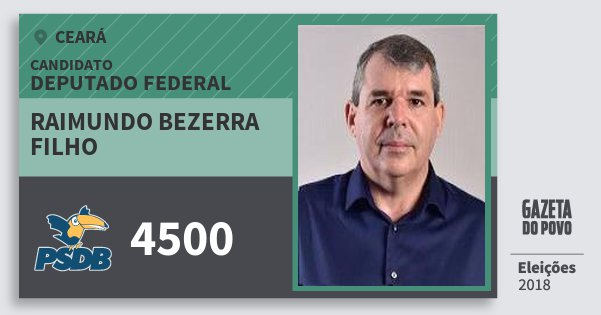 Santinho Raimundo Bezerra Filho 4500 (PSDB) Deputado Federal | Ceará | Eleições 2018