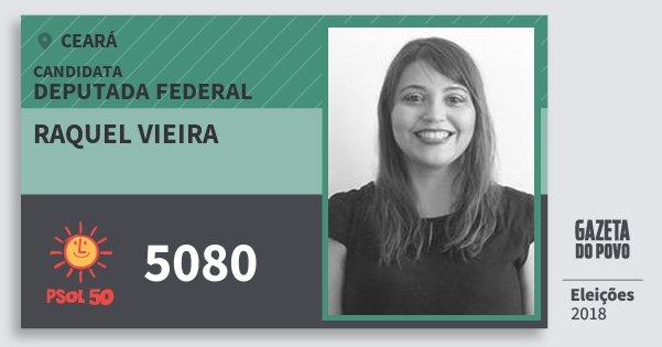 Santinho Raquel Vieira 5080 (PSOL) Deputada Federal | Ceará | Eleições 2018