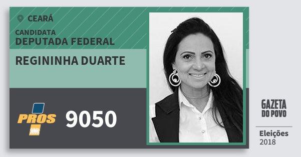 Santinho Regininha Duarte 9050 (PROS) Deputada Federal | Ceará | Eleições 2018