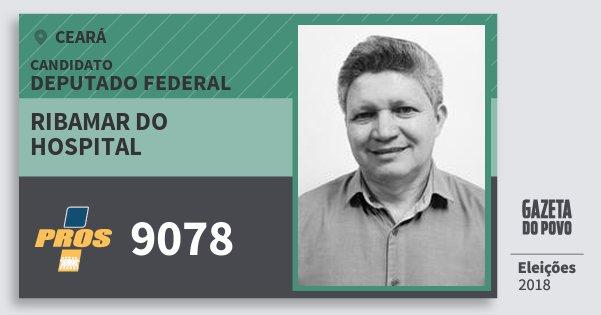 Santinho Ribamar do Hospital 9078 (PROS) Deputado Federal | Ceará | Eleições 2018