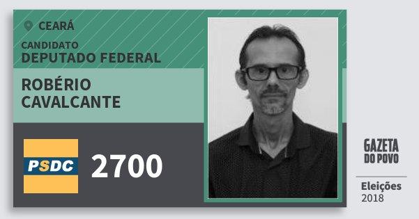Santinho Robério Cavalcante 2700 (DC) Deputado Federal | Ceará | Eleições 2018