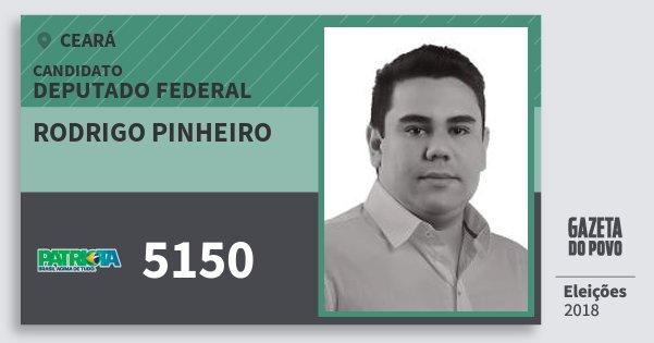 Santinho Rodrigo Pinheiro 5150 (PATRI) Deputado Federal | Ceará | Eleições 2018