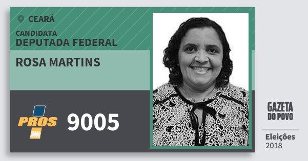 Santinho Rosa Martins 9005 (PROS) Deputada Federal | Ceará | Eleições 2018