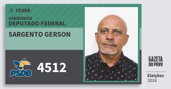 Santinho Sargento Gerson 4512 (PSDB) Deputado Federal | Ceará | Eleições 2018