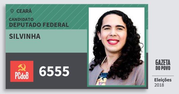 Santinho Silvinha 6555 (PC do B) Deputada Federal | Ceará | Eleições 2018