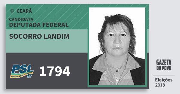 Santinho Socorro Landim 1794 (PSL) Deputada Federal | Ceará | Eleições 2018
