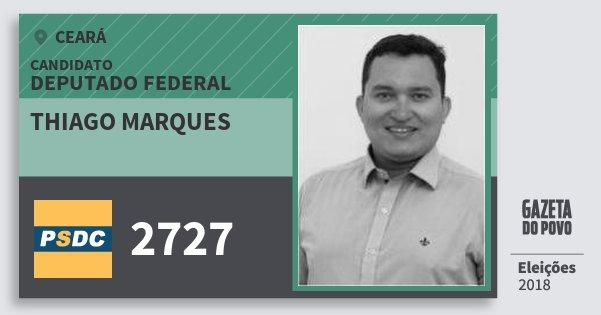 Santinho Thiago Marques 2727 (DC) Deputado Federal | Ceará | Eleições 2018