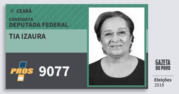 Santinho Tia Izaura 9077 (PROS) Deputada Federal | Ceará | Eleições 2018