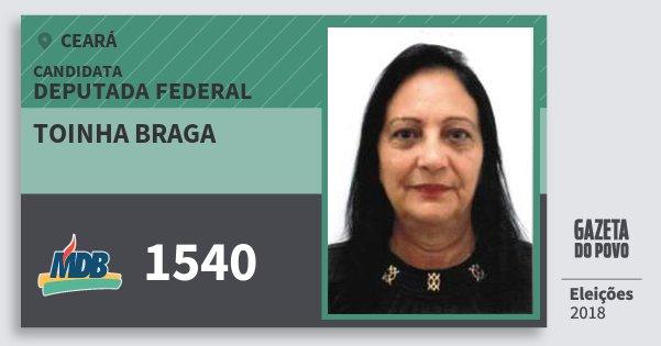 Santinho Toinha Braga 1540 (MDB) Deputada Federal | Ceará | Eleições 2018