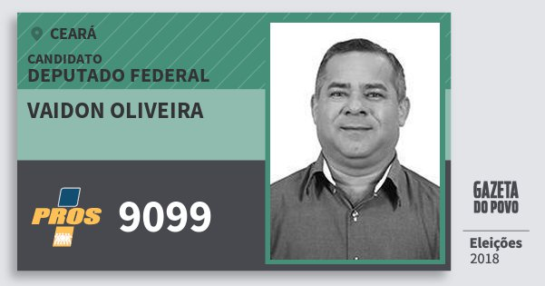 Santinho Vaidon Oliveira 9099 (PROS) Deputado Federal | Ceará | Eleições 2018