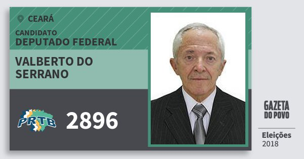 Santinho Valberto do Serrano 2896 (PRTB) Deputado Federal | Ceará | Eleições 2018