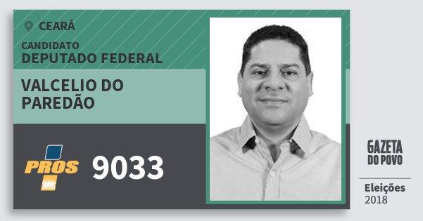 Santinho Valcelio do Paredão 9033 (PROS) Deputado Federal | Ceará | Eleições 2018