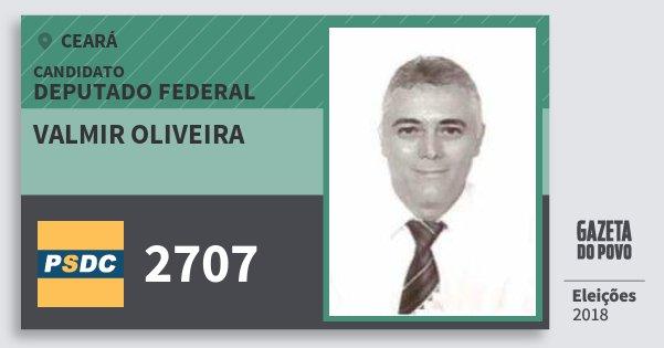 Santinho Valmir Oliveira 2707 (DC) Deputado Federal | Ceará | Eleições 2018