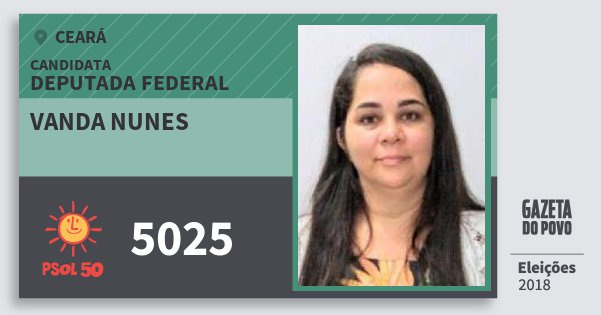 Santinho Vanda Nunes 5025 (PSOL) Deputada Federal | Ceará | Eleições 2018