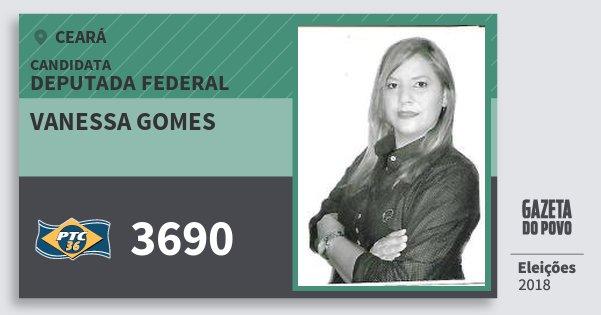 Santinho Vanessa Gomes 3690 (PTC) Deputada Federal | Ceará | Eleições 2018