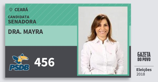 Santinho Dra. Mayra 456 (PSDB) Senadora | Ceará | Eleições 2018