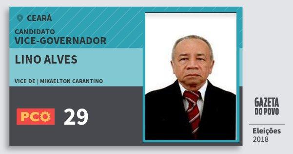 Santinho Lino Alves 29 (PCO) Vice-governador | Ceará | Eleições 2018