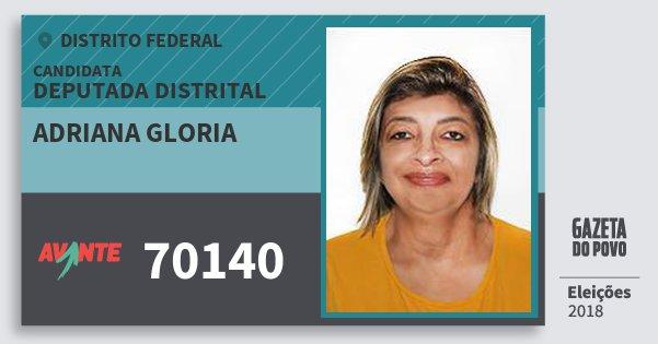 Santinho Adriana Gloria 70140 (AVANTE) Deputada Distrital | Distrito Federal | Eleições 2018