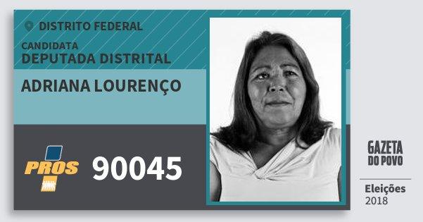 Santinho Adriana Lourenço 90045 (PROS) Deputada Distrital | Distrito Federal | Eleições 2018