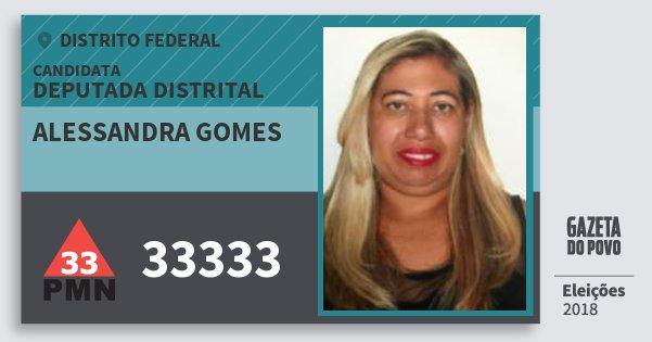 Santinho Alessandra Gomes 33333 (PMN) Deputada Distrital | Distrito Federal | Eleições 2018