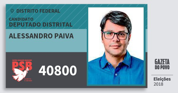 Santinho Alessandro Paiva 40800 (PSB) Deputado Distrital | Distrito Federal | Eleições 2018
