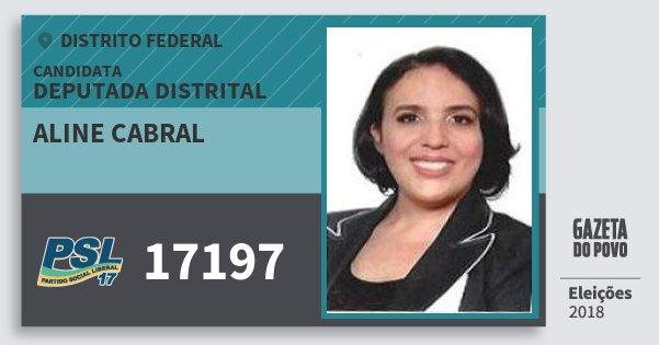Santinho Aline Cabral 17197 (PSL) Deputada Distrital | Distrito Federal | Eleições 2018