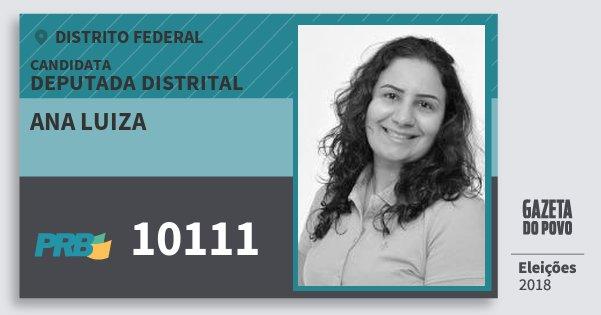 Santinho Ana Luiza 10111 (PRB) Deputada Distrital | Distrito Federal | Eleições 2018
