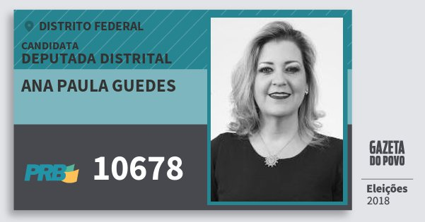 Santinho Ana Paula Guedes 10678 (PRB) Deputada Distrital | Distrito Federal | Eleições 2018