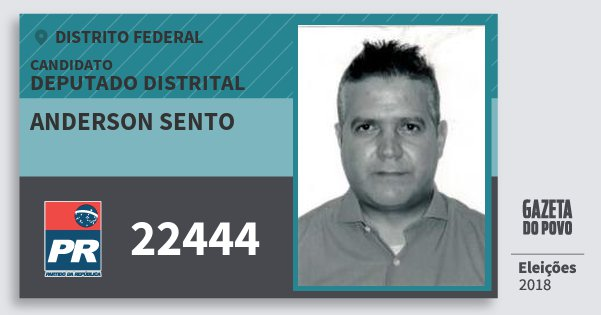 Santinho Anderson Sento 22444 (PR) Deputado Distrital | Distrito Federal | Eleições 2018
