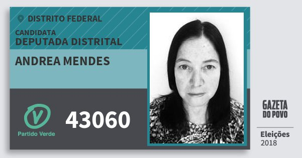 Santinho Andrea Mendes 43060 (PV) Deputada Distrital | Distrito Federal | Eleições 2018
