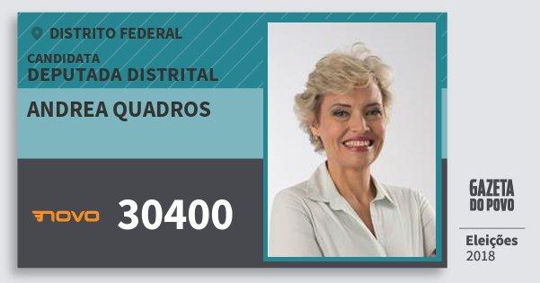 Santinho Andrea Quadros 30400 (NOVO) Deputada Distrital | Distrito Federal | Eleições 2018