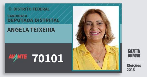 Santinho Angela Teixeira 70101 (AVANTE) Deputada Distrital | Distrito Federal | Eleições 2018